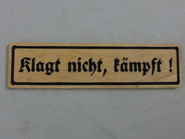 "Holzschild / Holzarbeit ""Klagt nicht, kämpft"" Fallschirmjäger Devise"