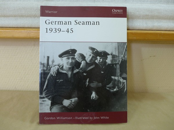 Osprey Warrior / German Seaman 1939-45 - Kriegsmarine