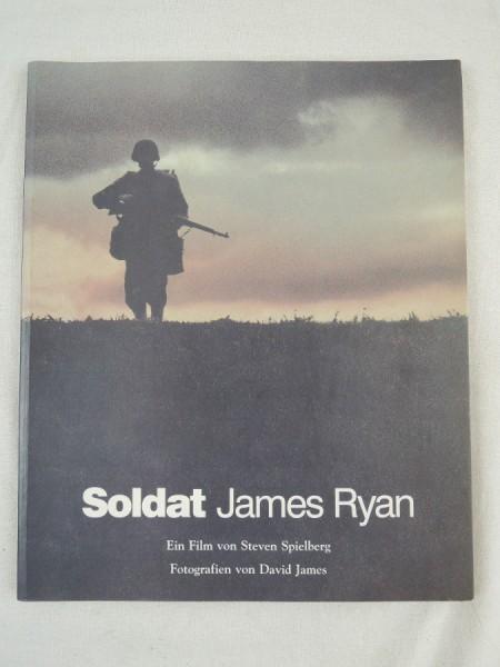 Soldat James Ryan Ein Film von Steven Spielberg Fotografien von David James, Buch