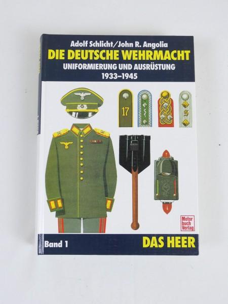 Buch - Die Deutsche Wehrmacht - Uniformierung und Ausrüstung 1933 - 1945 - Schlicht / Angolia