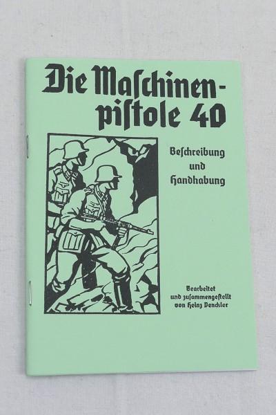 Beschreibung und Handhabung - Die Maschinenpistole 40 - Heft Broschüre